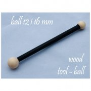 Wood ball tool - 12 and 16 mm